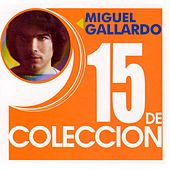 15 De Coleccion by Miguel Gallardo