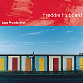 Jazz Moods: Hot by Freddie Hubbard