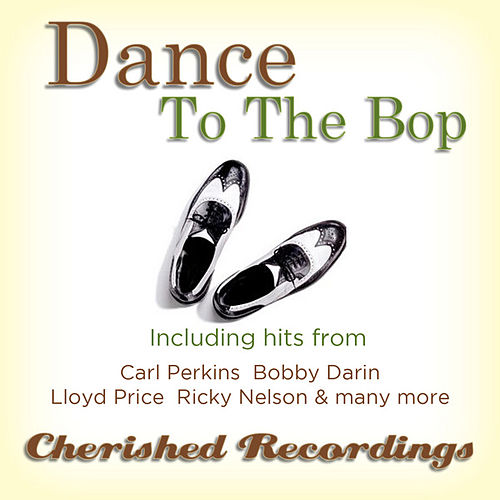 Dance To The Bop von Various Artists