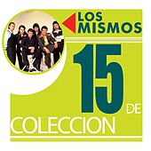 15 De Coleccion by Los Mismos