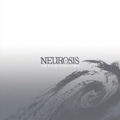 The Eye Of Every Storm by Neurosis