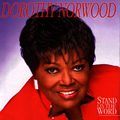 Stand on the Word by Dorothy Norwood