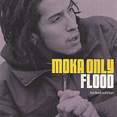 Flood by Moka Only