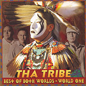 Best Of Both Worlds - World One by Tha Tribe