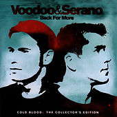 Back For More - Cold Blood (The... by Voodoo & Serano