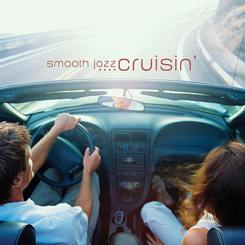 Smooth Jazz: Cruisin' by Various Artists