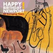 Happy Birthday Newport: 50 Swinging Years! von Various Artists