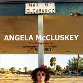 The Things We Do by Angela McCluskey