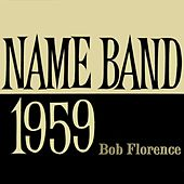Name Band 1959 by Bob Florence