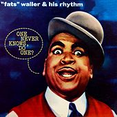 One Never Knows, Do One? by Fats Waller