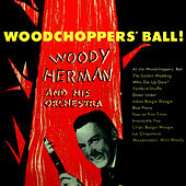 Woodchoppers' Ball by Woody Herman