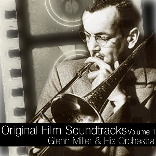 Original Film Sound Tracks Volume 1 by Glenn Miller