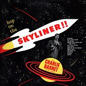 Hop On The Skyliner!! by Charlie Barnet & His Orchestra