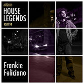 House Legends: Frankie Feliciano by Various Artists
