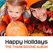 Happy Holidays: The Thanksgiving Album by Various Artists