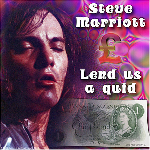 Lend Us A Quid by Steve Marriott