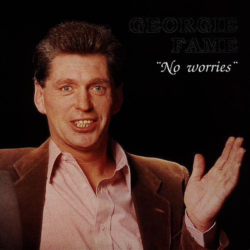 No Worries by Georgie Fame