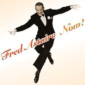 Now by Fred Astaire