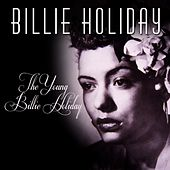 The Young Billie Holiday by Billie Holiday