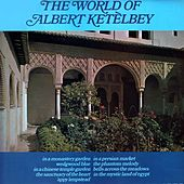 The World Of Albert Ketelbey by New Symphony Orchestra of London
