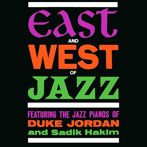East And West Of Jazz by Duke Jordan