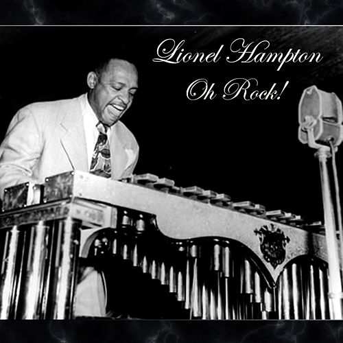Oh Rock! by Lionel Hampton