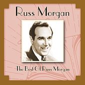 The Best Of Russ Morgan by Russ Morgan