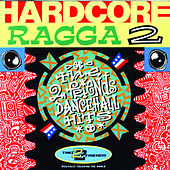 Hardcore Ragga 2 by Various Artists