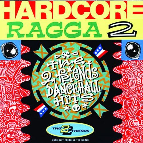 Hardcore Ragga 2 by Various Artists