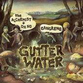 Gutter Water by The Alchemist