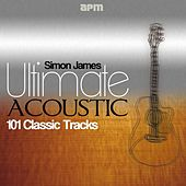 Ultimate Acoustic - 101 Classic Tracks by Simon James