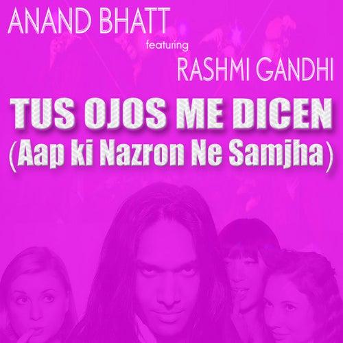 Tus Ojos Me Dicen (Aap ki Nazron Ne Samjha) by Anand Bhatt