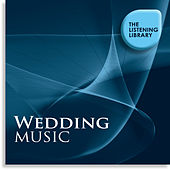 Wedding Music - The Listening Library by Various Artists