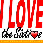 I Love the Sixties by Various Artists