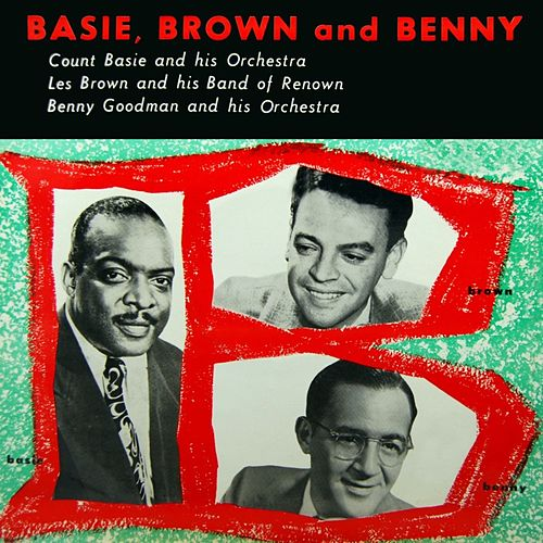 Basie, Brown And Benny by Various Artists