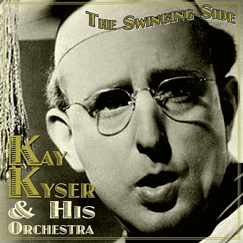 The Swinging Side by Kay Kyser
