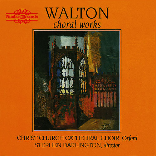 Walton: Choral Works by Christ Church Cathedral Choir Oxford