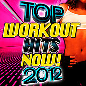 Top Workout Hits Now! 2012 by Cardio Workout Crew