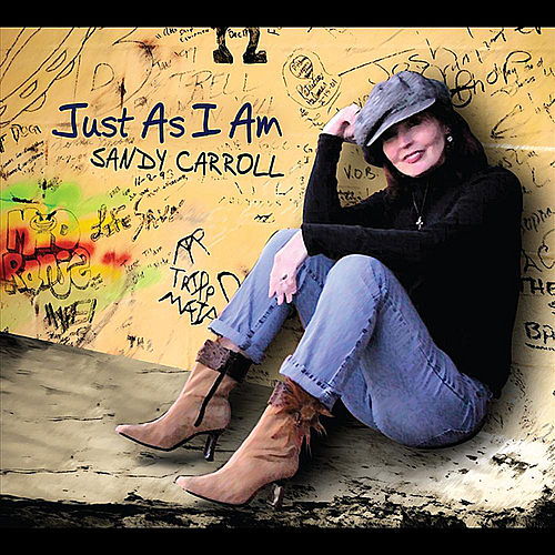 Just As I Am by Sandy Carroll