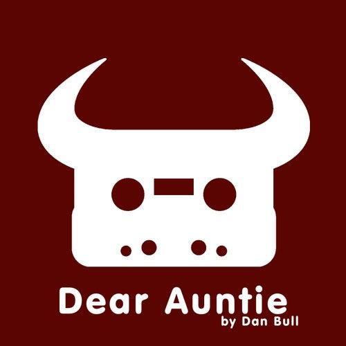 Dear Auntie by Dan Bull