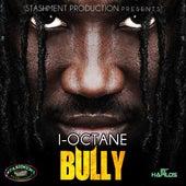 Bully by I-Octane