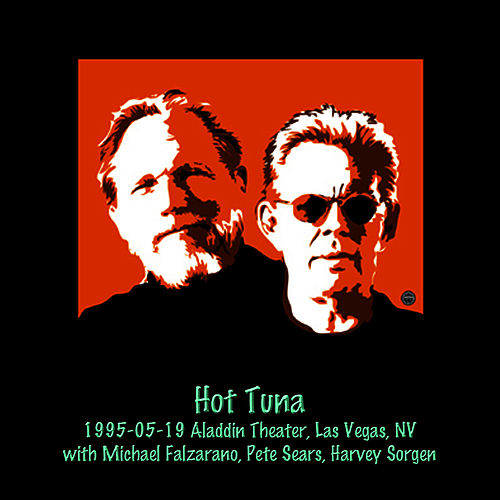 1995-05-19 Aladdin Theater, Las Vegas, Nevada (Live) by Hot Tuna