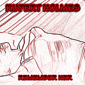 Remember Her by Rupert Holmes
