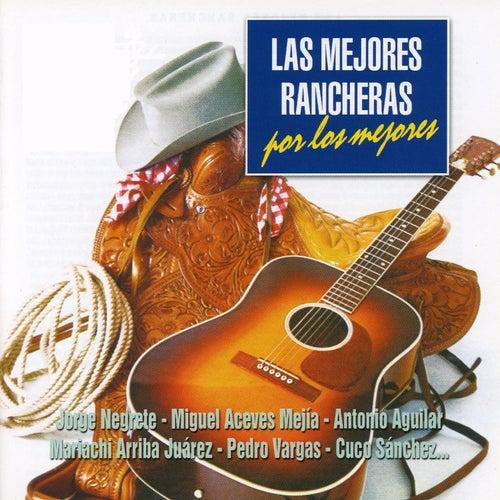 Las Mejores Rancheras por los Mejores by Various Artists