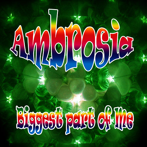 Biggest Part of Me by Ambrosia