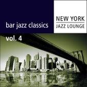Bar Jazz Classics (Volume 4) by New York Jazz Lounge