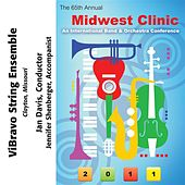 2011 Midwest Clinic: ViBravo String Ensemble by Various Artists