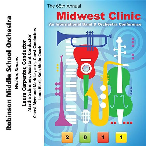 2011 Midwest Clinic: Robinson Middle School Orchestra by Various Artists