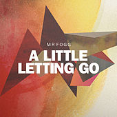 A Little Letting Go by Mr Fogg