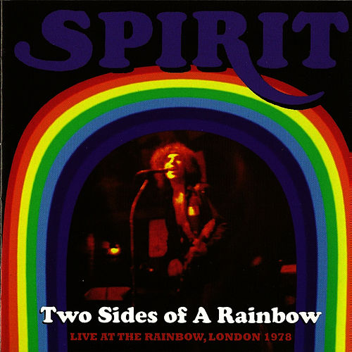 Two Sides of a Rainbow (Live At the Rainbow, London 1978) by Spirit
